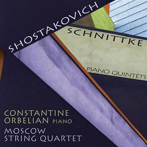 Shostakovich, D.: Piano Quintet / Schnittke, A.: Piano Quintet by Constantine Orbelian