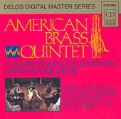 Chamber Music (Brass Quintet) - Scheidt, S. / Ferrabosco Ii, A. / Morley, T. / Holborne, A. / Weelkes, T. / Simpson, T. by The American Brass Quintet