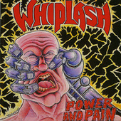 Power and Pain von Whiplash