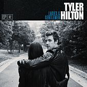 Ladies And Gentlemen by Tyler Hilton