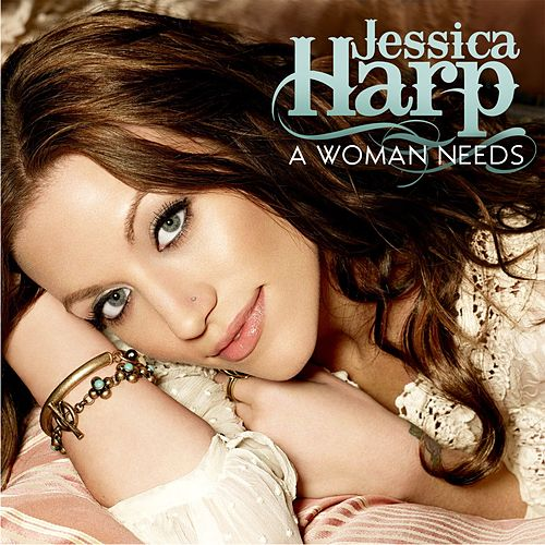 A Woman Needs by Jessica Harp
