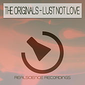 Lust Not Love by The Originals