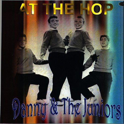 At The Hop by Danny and the Juniors