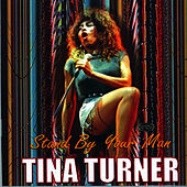 Stand By Your Man by Tina Turner