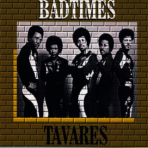 Bad Times by Tavares