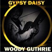 Gypsy Daisy by Woody Guthrie