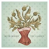 The Garden by Ruth Moody