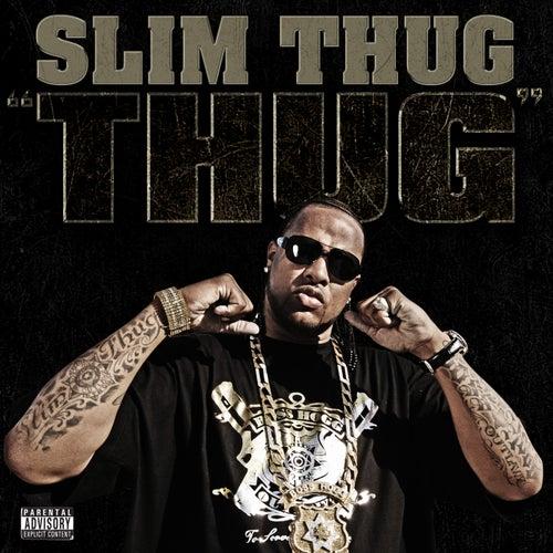 Thug by Slim Thug