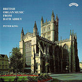 British Organ Music from Bath Abbey by Peter King