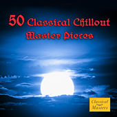 50 Classical Chillout Masterpieces by Various Artists