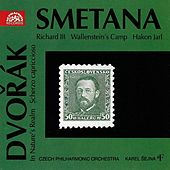 Smetana:  Richard III, Wallenstein's Camp, Hakon Jarl / Dvorak:  In Nature's Relam, Scherzo capriccioso by Czech Philharmonic Orchestra