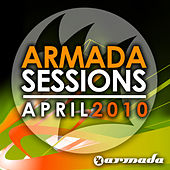 Armada Sessions April - 2010 by Various Artists