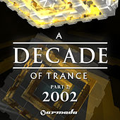 A Decade of Trance - 2002, Pt. 2 by Various Artists