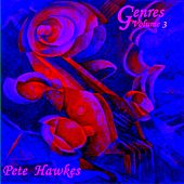 Genres Volume 3: Classical and Chamber Music, Selected Instrumentals by Pete Hawkes