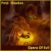 The Opera Of Evil - Single by Pete Hawkes