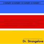 A-Sample-::A-Sample-::::A-Sample-::A-Sample-:: by Dr. Strangelove