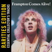 Rarities Edition: Frampton Comes Alive! by Peter Frampton
