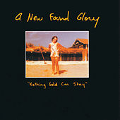 Nothing Gold Can Stay by New Found Glory