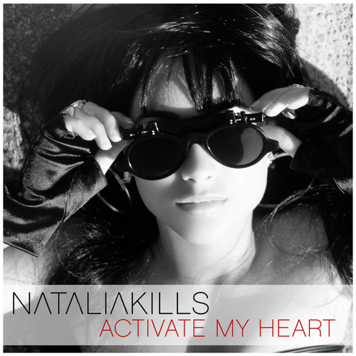 Activate My Heart by Natalia Kills