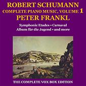 Schumann: Piano Music (Complete), Volume I by Peter Frankl