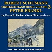 Schumann: Piano Music (Complete), Volume III by Peter Frankl