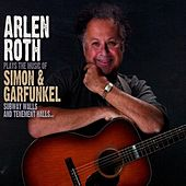 Arlen Roth Plays the Music of Simon and Garfunkel by Arlen Roth