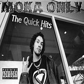 The Quick Hits by Moka Only