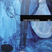 Ep3 by Three Trapped Tigers