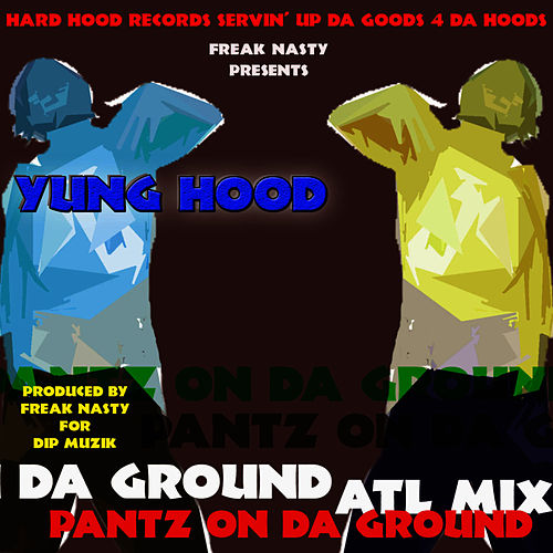 Pantz On Da Ground (ATL Mix) by Freak Nasty
