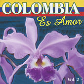 Colombia Es Amor Vol. 2 by Various Artists
