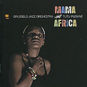 Mama Africa by Brussels Jazz Orchestra