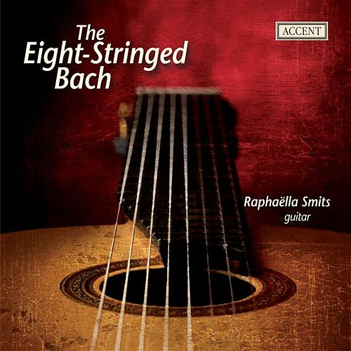 Bach: Arrangements for eight-string guitar by Raphaella Smits by Raphaella Smits