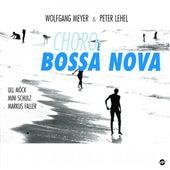 Meyer, Wolfgang - Lehel, Peter: Choro e Bossa Nova by Wolfgang Meyer