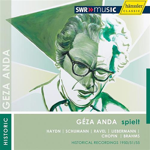 Geza Anda plays Solo Recitals (1950-1955) by Geza Anda