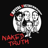 Capital Dictatorship by The Naked Truth