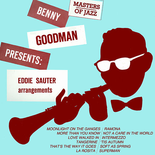 Benny Goodman Presents Eddie Sauter Arrangements by Benny Goodman
