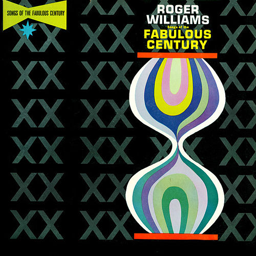 Songs Of The Fabulous Century by Roger Williams