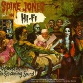 Spike Jones In Hi-Fi: A Spooktacular In Screaming Sound! by Spike Jones