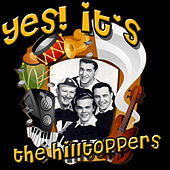 Yes! It's The Hilltoppers by The Hilltoppers