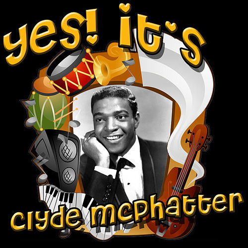 Yes! It's Clyde McPhatter by Clyde McPhatter