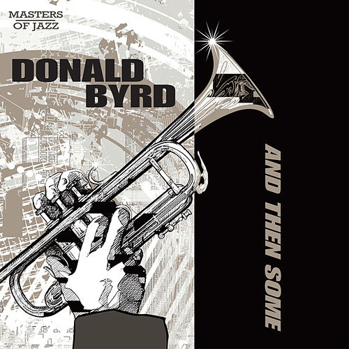 And Then Some by Donald Byrd