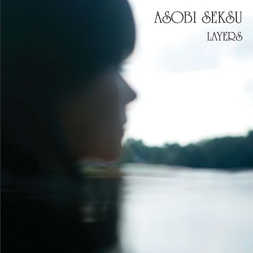 Layers by Asobi Seksu