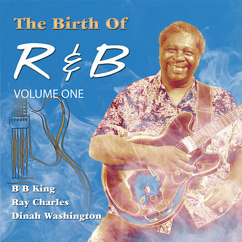 The Birth of R&B by Various Artists