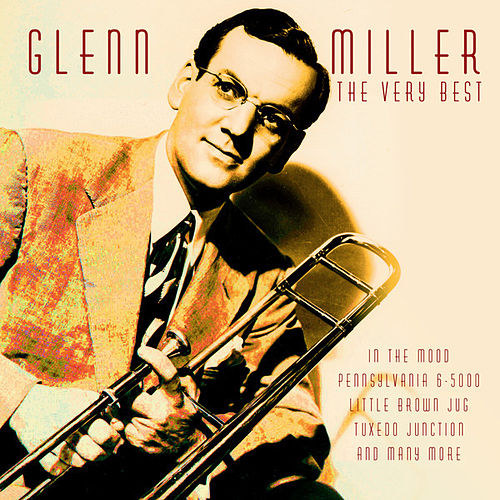 The Very Best by Glenn Miller