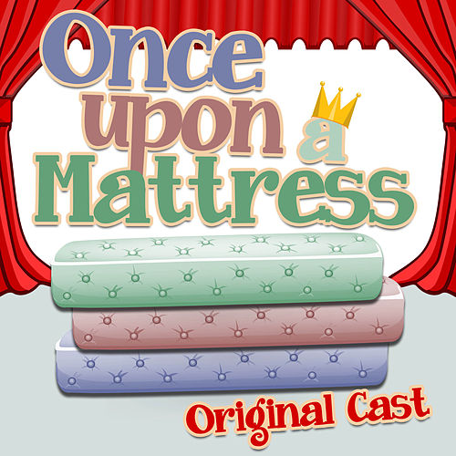 Once Upon A Mattress by Original Cast