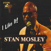 I Like It! by Stan Mosley