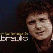 Las Mas Romanticas de Braulio by Braulio