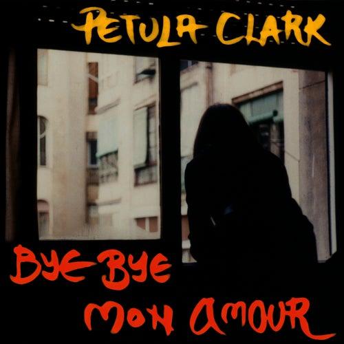 Bye Bye Mon Amour by Petula Clark