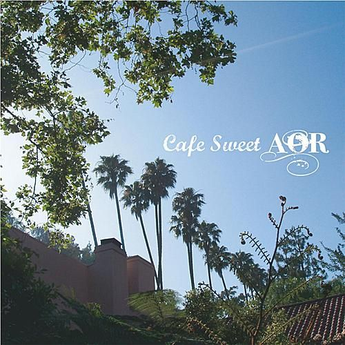 Cafe Sweet Aor by Various Artists