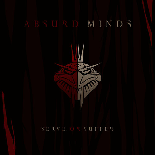 Serve Or Suffer by Absurd Minds
